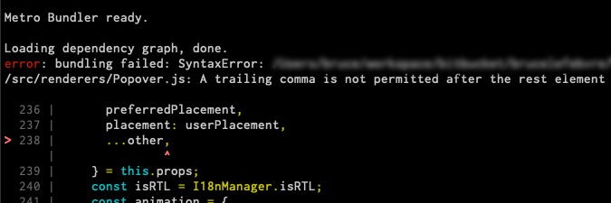 Metro error showing 'A trailing comma is not permitted after the rest element'